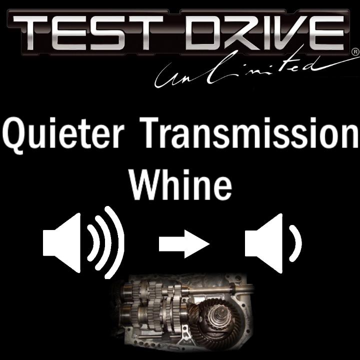 TDU - Quieter Transmission Whine